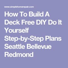 How to build a deck free diy do it yourself step by step for How do you build a deck yourself