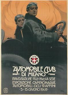 Automobile Club Di Milano Italia 1909 Italy - Mad Men Art: The Vintage Advertisement Art Collection Vintage Italian Posters, Art Vintage, Vintage Ads, Vintage Prints, Vintage Images, Car Posters, Travel Posters, Art Deco, Pop Art