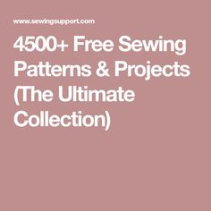 4500+ Free Sewing Patterns & Projects (The Ultimate Collection)