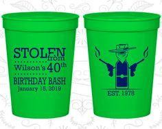 40th Party Favor Cups, Stolen Birthday, Cowboy Birthday, Party Favor Cups, Fun Birthday Cups (20193)