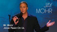 Mr Mohr Jesse Peed On Us - Jay Mohr