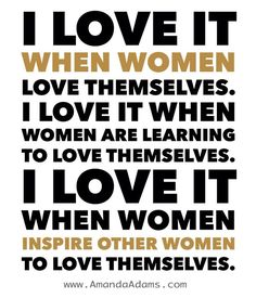 In my opinion, seeing other women support, encourage, and inspire other women to love themselves and believe in themselves, is the coolest thing ever. The women you see building one another up instead of tearing them down...are the type of women I like to surround myself with.