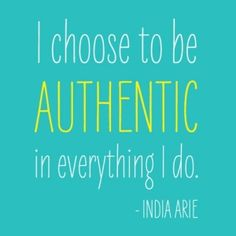 be authentic. #IndiaArie