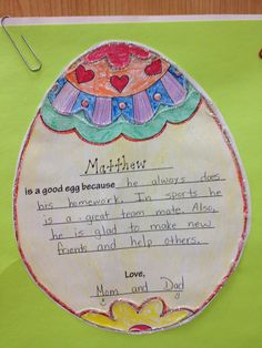 """""""Good Egg"""" family project....parents fill in why their child is a """"good egg"""" and kids help them decorate it.  It makes for a great bulletin board, makes students feel good, and is a fun family project to promote home-school connection."""
