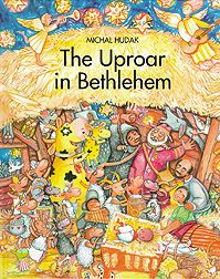 Lit Press: The Uproar in Bethlehem by Michal Hudak - On Sale $3.74 Perfect for children ages 3-9, The Uproar in Bethlehem has full-color illustrations that will captivate young minds as they are drawn in to the exciting story of Jesus' birth as experienced by Little Figge.