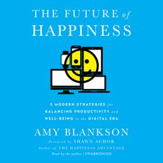 The Future of Happiness - Ljudbok - Amy Blankson - Storytel