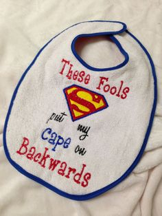 These Fools Put My Cape on Backwards Bib with by mandysk85 on Etsy, $8.00