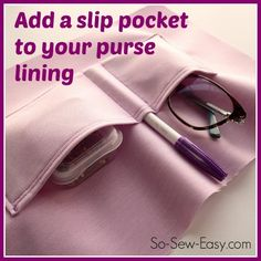 How to sew the perfect slip pocket to the inside of any purse or bag project. Tips for sizing and for making your pocket both strong and functional.