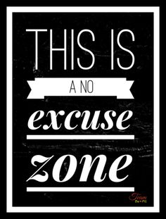 no excuse zone
