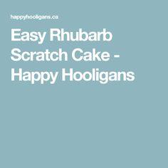 Easy Rhubarb Scratch Cake - Happy Hooligans