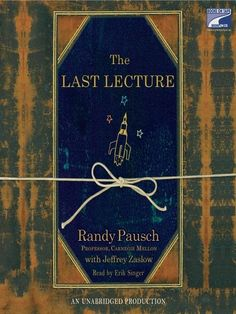 It's a nonfiction book about Pausch, who is diagnosed with pancreatic cancer and given a few months to live. Before he passed, he wrote this...