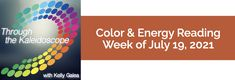 Your Color of the Week and energy reading for the week of July 19, 2021. It's time for a rollicking fun adventure!