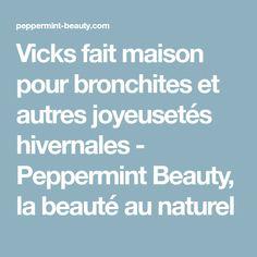 Vicks fait maison pour bronchites et autres joyeusetés hivernales - Peppermint Beauty, la beauté au naturel