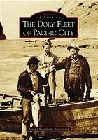 The Dory fleet of Pacific City-my Grandpa's picture is in this book