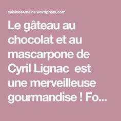 Le gâteau au chocolat et au mascarpone de Cyril Lignac  est une merveilleuse gourmandise ! Fondant, mousseux, peu sucré et très savoureux, on peut difficilement faire mieux! Quand ma fille n… Carrot Cake, Deserts, Food And Drink, Keto, Totalement, Nutrition, Chocolate, Place, Recipes