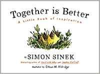 Together is Better: A Little Book of Inspiration: Amazon.it: Simon Sinek: Libri in altre lingue