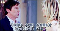 I've always liked Carly, and even though I never watched OLTL, I'm a big fan of Todd. I like the idea of them being together and they have a lot of chemistry.