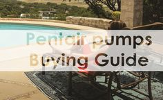 Learn here more about Pentair pool pump and Pentair pumps that are now the current craze in the market.