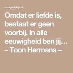 Quotes about life love and lost : (notitle) Poem Quotes, Great Quotes, Words Quotes, Wise Words, Life Quotes, Inspirational Quotes, Goodbye Quotes, Dutch Words, Dutch Quotes