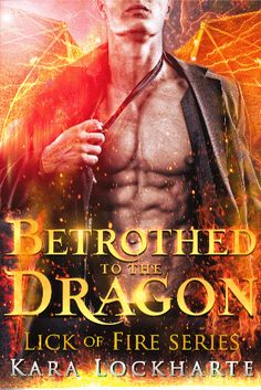 [PDF] Betrothed to the Dragon: Lick of Fire (Dragon Lovers Book Author Kara Lockharte Free Romance Books, Paranormal Romance Books, Romance Novels, Free Books, Fantasy Romance, Fantasy Books, Book Series, Book 1, Book Notes