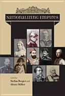 Nationalizing empires / edited by Alexei Miller and Stefan Berger Publicación	Budapest : Central European University Press, 2014