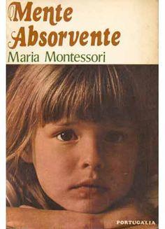 livro mente absorvente - Pesquisa Google Maria Montessori, Insight, Homeschool, Teacher, Education, Reading, Books, People, Kid Activities