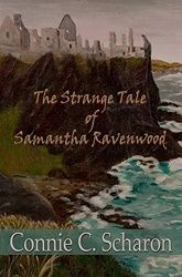 3 stars for The Strange Tale of Samantha Ravenwood by Connie C. Scharon http://purejonel.blogspot.ca/2016/07/the-strange-tale-of-samantha-ravenwood.html