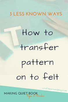 Three simple, easy but less known ways to trace pattern on to felt or fabric. For sewing craft project or making quiet b… – felt Sewing Projects For Beginners, Sewing Tutorials, Sewing Hacks, Sewing Crafts, Sewing Tips, Doll Crafts, Bead Crafts, Quiet Book Patterns, Felt Patterns