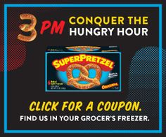 Super Pretzel - Hungry Hour Coupon   Click and print coupon to save $.50 on any ONE SUPERPRETZEL Soft Pretzel Product.  YUM!
