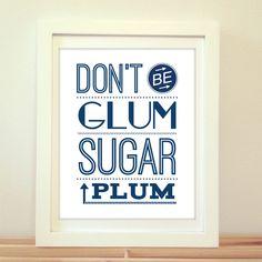 Don't Be Glum Sugar Plum, Home Decor, Quote Print, Kitchen Art, Retro, Wall Art, Kitchen Print, Print, Kitchen, Typography by BentonParkPrints on Etsy