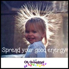 Spread your good energy