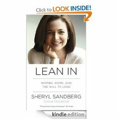 Lean In: Women, Work, and the Will to Lead by Sheryl Sandberg - a fantastic book for women and men alike