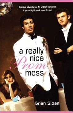 A Really Nice Prom Mess. Good book I read when I was younger.