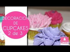 Decoración de Cupcakes 2 de 3 - YouTube