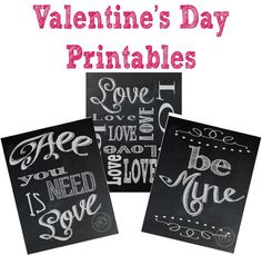 Cute chalkboard Valentine's Day printables  Be Mine, All you Need is Love, Love