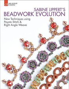 The cover for Sabine Lippert's Beadwork Evolution: New Techniques Using Peyote Stitch and Right Angle Weave (Lark Jewelry & Beading Bead Inspirations), due out in November. Congratulations on the next book, Sabine!
