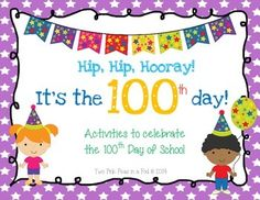 Hip, Hip, Hooray! It's The 100th Day!!This is a fun 100th Day of School mini-unit! Included are fun math & literacy activities to celebrate the 100th day of school with your little ones! These activities can be used in kindergarten through 3rd grade classes.