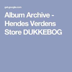 Album Archive - Hendes Verdens Store DUKKEBOG