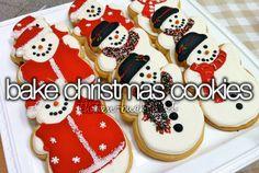 Bake Christmas cookies.