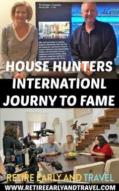 HOUSE HUNTERS INTERNATIONAL-JOURNEY TO FAME - https://www.retireearlyandtravel.com/house-hunters-international-journey/