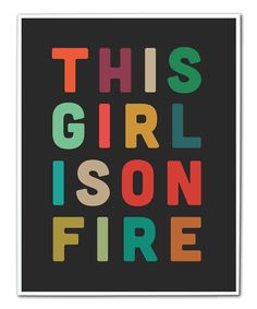 'This Girl is on Fire' Art Print |