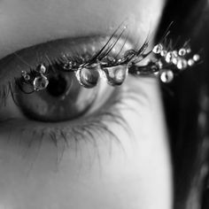 Perhaps our eyes need to be washed by our tears once in a while, so that we can see  life with a clear view again. <3