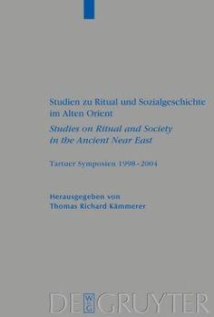Studien Zu Ritual Und Sozialgeschichte Im Alten Orient / Studies on Ritual and Society in the Ancient Near East
