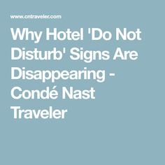 Why Hotel 'Do Not Disturb' Signs Are Disappearing - Condé Nast Traveler