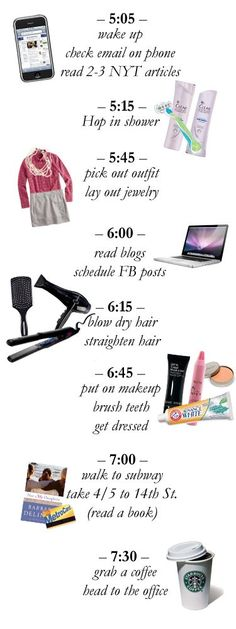 Morning Routine… This, accept throw in some exercise and healthy breakfast/packing lunch and start the day at 10am to be at office by 1p.