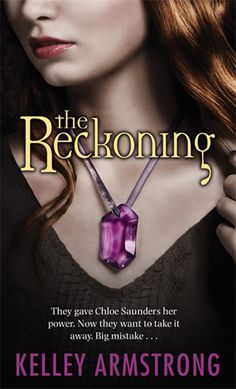 The Reckoning (Darkest Powers - Book #3) by Kelley Armstrong