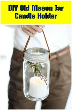 Old Mason Jar Candle Holder - 50 DIY Candle Holders and Votives You Can Do