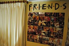 I need to do this in my room. Love the idea even more because friends is one of the best shows ever.