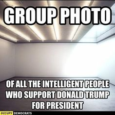 A funny meme poking fun at Donald Trump and his supporters.