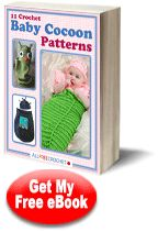 Download your free copy of this eBook today. You can find 11 #Crochet Baby Cocoon Patterns for your little one. Work up some fabulous patterns right now.